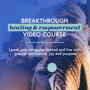 breakthrough healing and empowerment video course