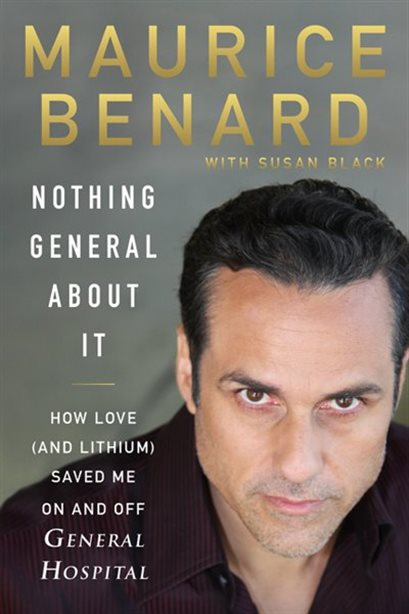 Nothing General About It: How Love and Lithium Saved me on and off General Hospital Book by Maurice Bernard on Mental Health